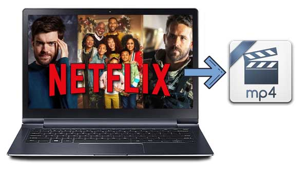 Download Netflix Movies to MP4